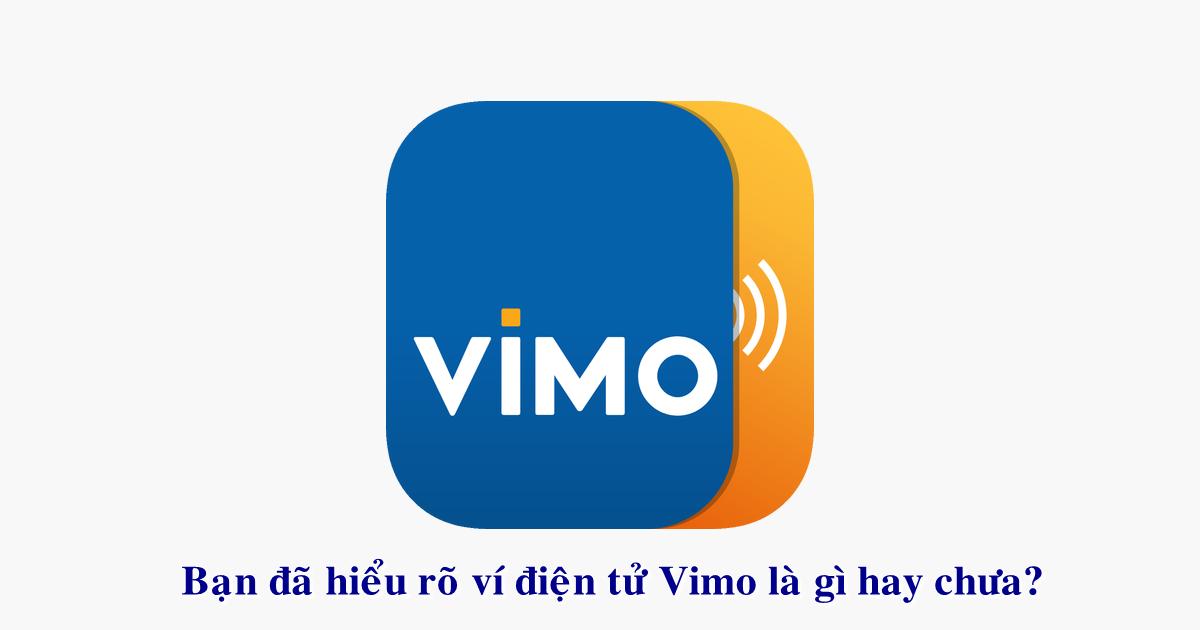 Cách thức nạp tiền, chuyển hay rút tiền vào ví điện tử Vimo rất dễ dàng.