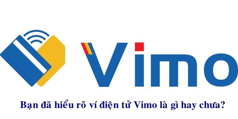 Ví điện tử VIMO sẽ giúp bạn thanh toán các tiện ích hàng ngày.