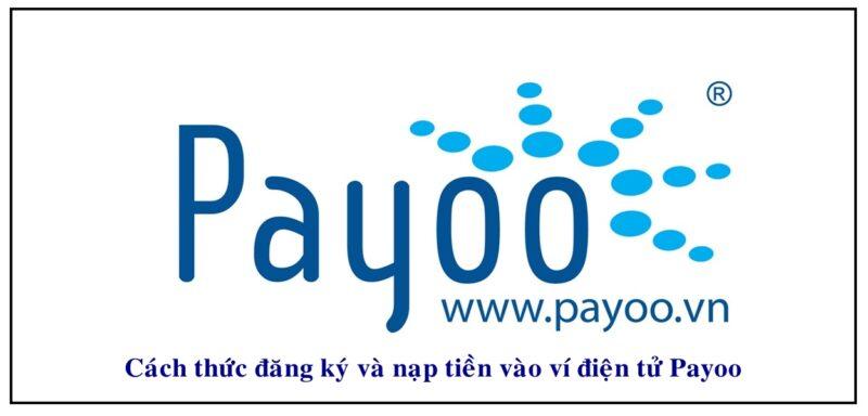 Cách thức nạp tiền vào ví điện tử Payoo là gì?