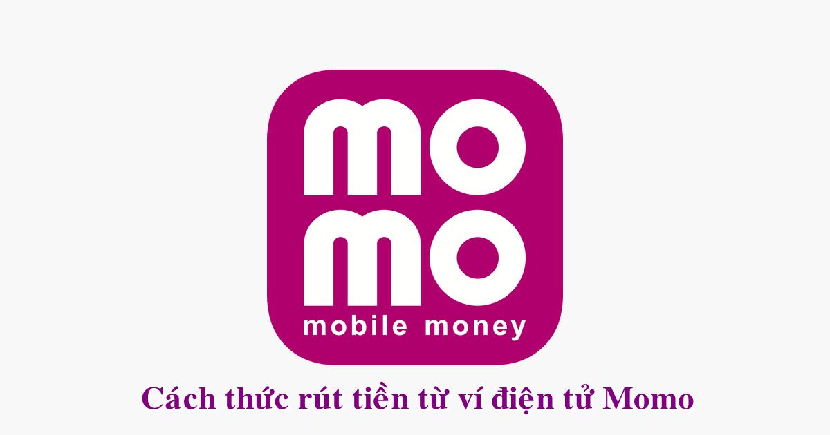 Cách thức rút tiền từ ví điện tử Momo