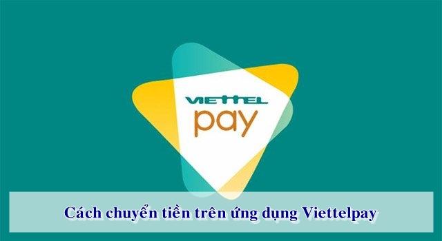 Việc chuyển tiền trên ứng dụng Viettelpay rất đơn giản và thuận tiện