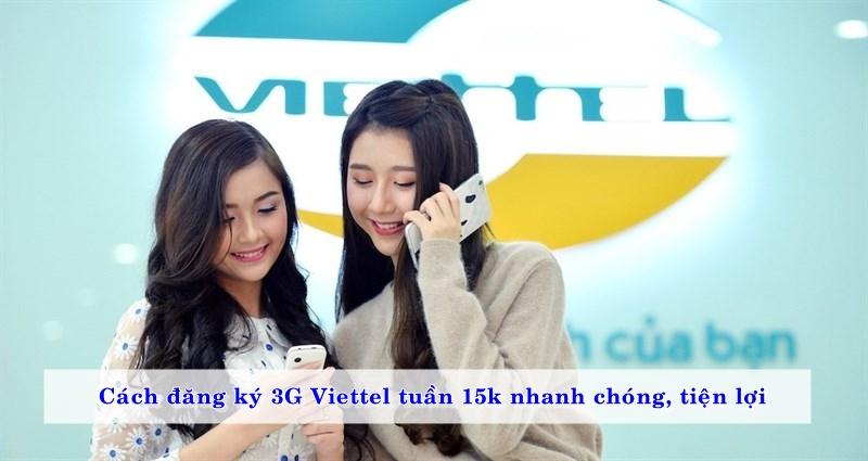 cach-dang-ky-3g-viettel-tuan-15k-nhanh-chong-tien-loi-01