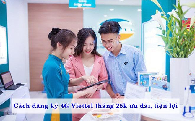 cach-dang-ky-4g-viettel-thang-25k-uu-dai-tien-loi-02