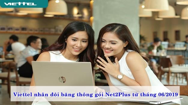 viettel-nhan-doi-bang-thong-goi-net2plus-tu-thang-06-2019-01